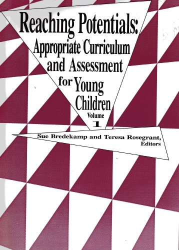 Reaching Potentials : Appropriate Curriculum and Assessment for Young Children 1st edition cover