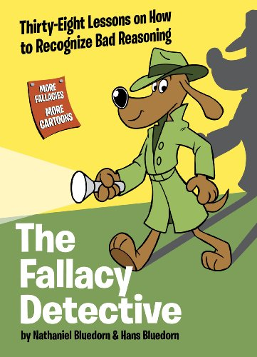 Fallacy Detective Thirty-Eight Lessons on How to Recognize Bad Reasoning 3rd edition cover