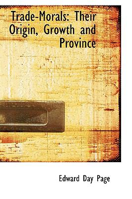 Trade-Morals : Their Origin, Growth and Province  2009 edition cover