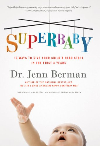 SuperBaby 12 Ways to Give Your Child a Head Start in the First 3 Years  2010 9781402789533 Front Cover
