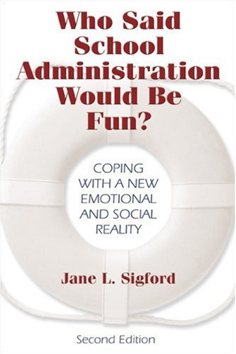 Who Said School Administration Would Be Fun? Coping with a New Emotional and Social Reality 2nd 2005 (Revised) edition cover