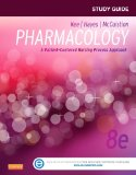 Study Guide for Pharmacology A Patient-Centered Nursing Process Approach 8th 2015 9781455770533 Front Cover