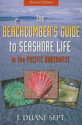 Beachcomber's Guide to Seashore Life in the Pacific Northwest   2008 edition cover