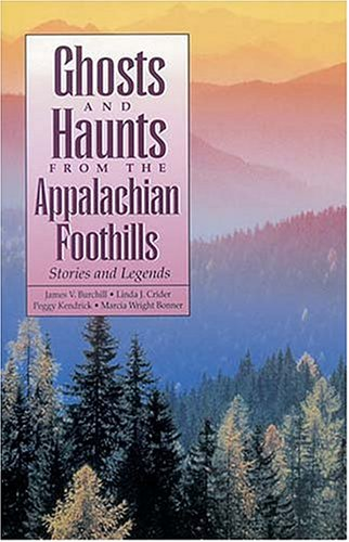 Ghosts and Haunts from the Appalachian Foothills Stories and Legends  1993 edition cover