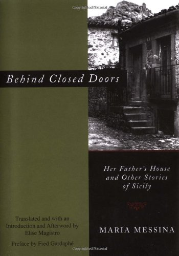 Behind Closed Doors Her Father's House and Other Stories of Sicily  2007 edition cover