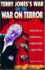 Terry Jones's War on the War on Terror Observations and Denunciations by a Founding Member of Monty Python  2005 9781560256533 Front Cover