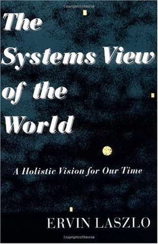 Systems View of the World A Holistic Vision for Our Time 2nd edition cover