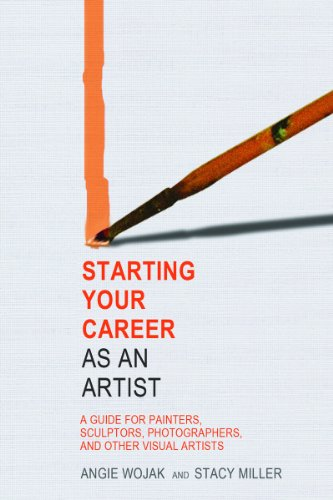 Starting Your Career as an Artist A Guide for Painters, Sculptors, Photographers, and Other Visual Artists  2011 edition cover