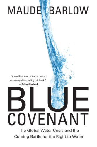 Blue Covenant The Global Water Crisis and the Coming Battle for the Right to Water  2009 edition cover