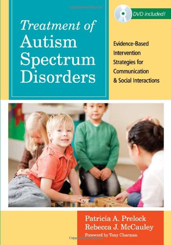 Treatment of Autism Spectrum Disorders Evidence-Based Intervention Strategies for Communication and Social Interactions  2012 9781598570533 Front Cover