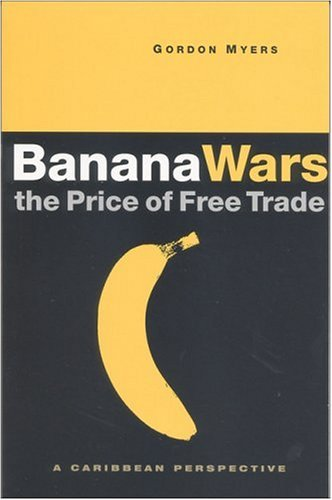 Banana Wars - The Price of Free Trade A Caribbean Perspective  2004 edition cover