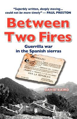 Between Two Fires: Guerrilla War in the Spanish Sierras N/A edition cover
