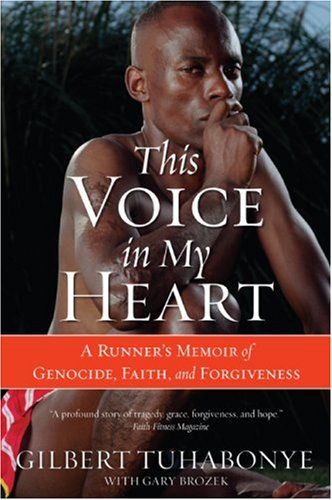 This Voice in My Heart A Runner's Memoir of Genocide, Faith, and Forgiveness  2007 edition cover