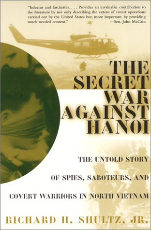 Secret War Against Hanoi The Untold Story of Spies, Saboteurs, and Covert Warriors in North Vietnam  2001 9780060932534 Front Cover