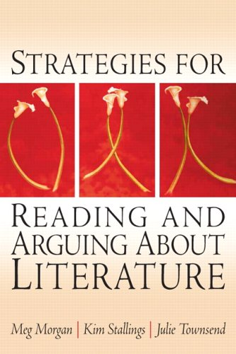Strategies for Reading and Arguing about Literature   2007 9780130938534 Front Cover