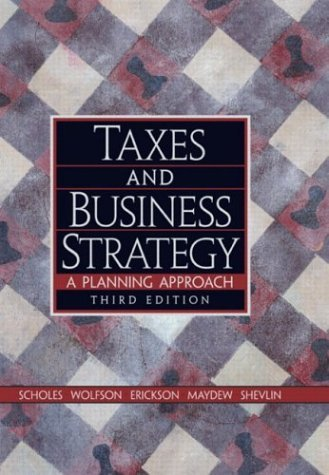 Taxes and Business Strategy A Planning Approach 3rd 2005 (Revised) edition cover