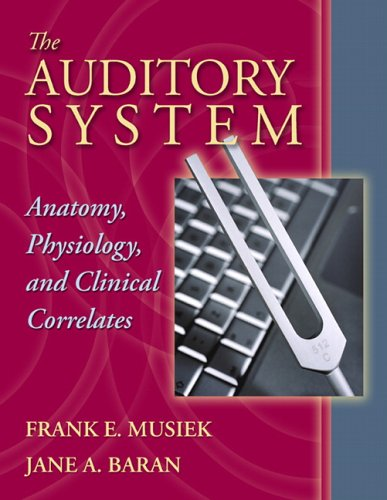 Auditory System Anatomy, Physiology, and Clinical Correlates  2007 edition cover