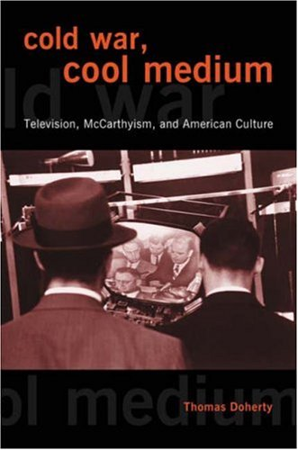 Cold War, Cool Medium Television, Mccarthyism, and American Culture  2003 edition cover
