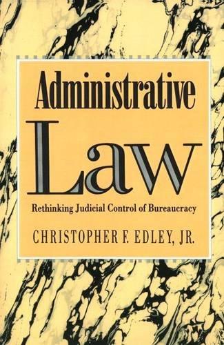 Administrative Law Rethinking Judicial Control of Bureaucracy Reprint edition cover