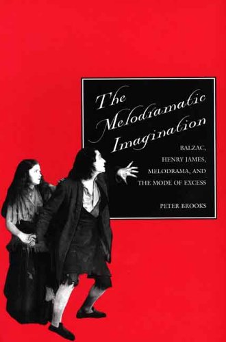 Melodramatic Imagination Balzac, Henry James, Melodrama, and the Mode of Excess  1996 edition cover