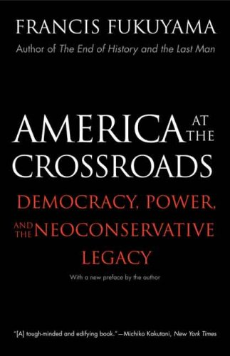 America at the Crossroads Democracy, Power, and the Neoconservative Legacy N/A edition cover