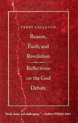 Reason, Faith, and Revolution Reflections on the God Debate  2010 edition cover