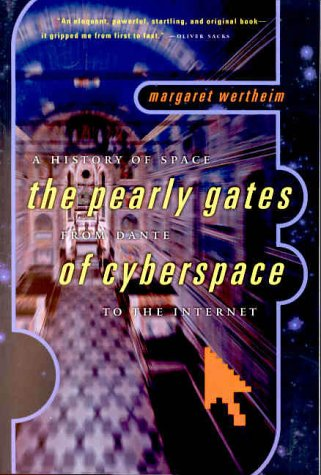 Pearly Gates of Cyberspace A History of Space from Dante to the Internet N/A 9780393320534 Front Cover