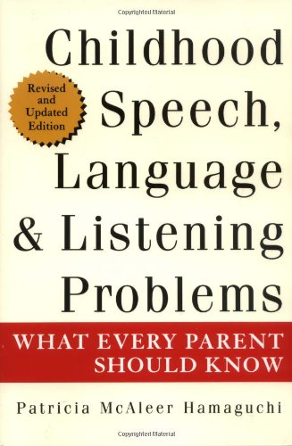 Childhood Speech, Language, and Listening Problems What Every Parent Should Know 2nd 2001 (Revised) 9780471387534 Front Cover
