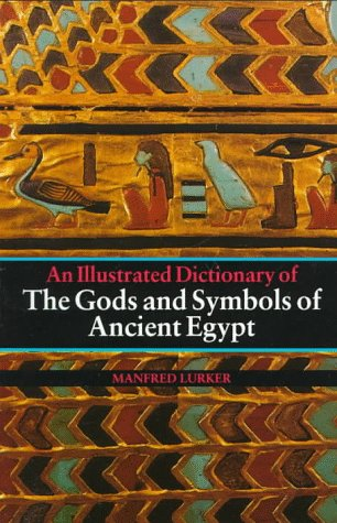 Illustrated Dictionary of the Gods and Symbols of Ancient Egypt  N/A edition cover