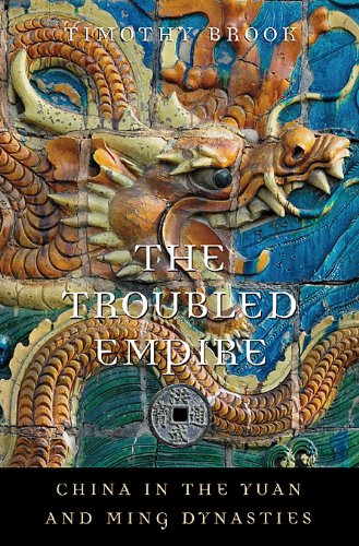 Troubled Empire China in the Yuan and Ming Dynasties  2010 edition cover