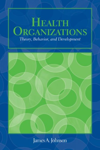 Health Organizations Theory, Behavior, and Development  2009 edition cover