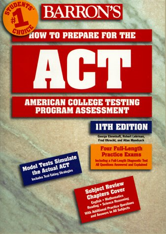 How to Prepare for the ACT : American College Testing Program Assessment 11th 1998 (Revised) 9780764104534 Front Cover