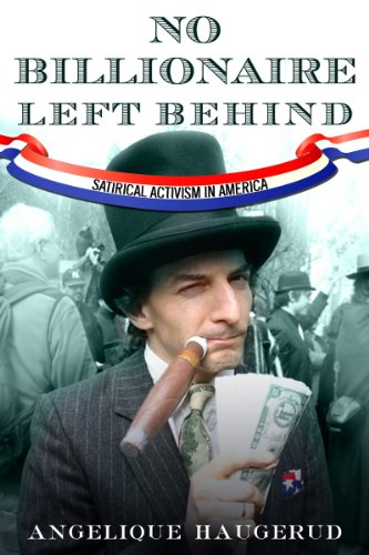 No Billionaire Left Behind Satirical Activism in America  2013 edition cover