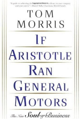 If Aristotle Ran General Motors The New Soul of Business Revised  edition cover