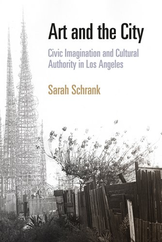 Art and the City Civic Imagination and Cultural Authority in Los Angeles  2008 edition cover
