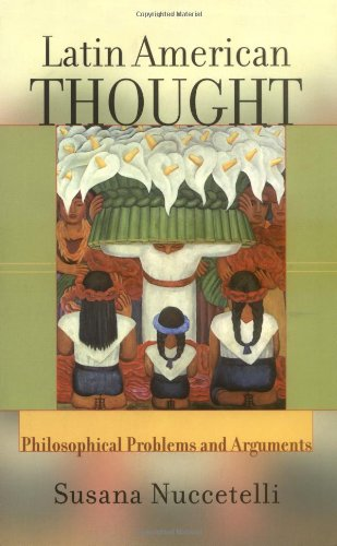 Latin American Thought Philosophical Problems and Arguments  2002 edition cover