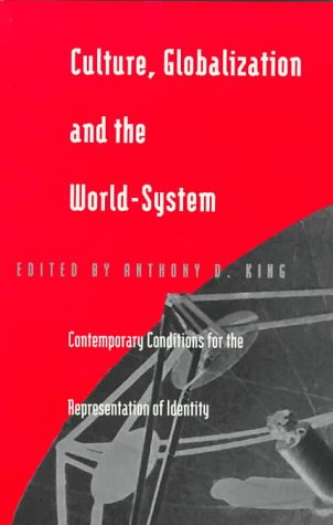 Culture, Globalization and the World-System Contemporary Conditions for the Representation of Identity N/A edition cover
