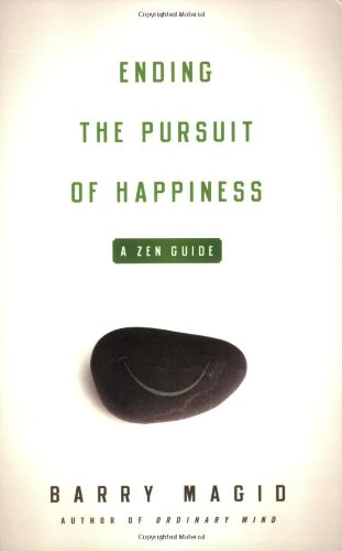 Ending the Pursuit of Happiness A Zen Guide  2008 edition cover