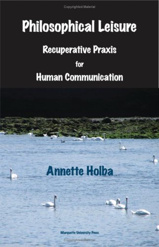 Philosophical Leisure Recuperative Practice for Human Communication  2007 edition cover