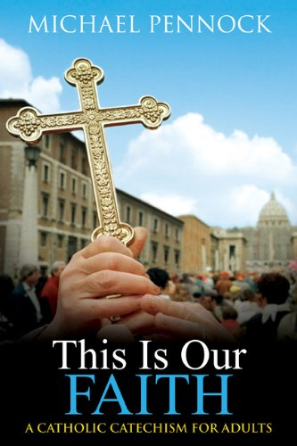 This Is Our Faith A Catholic Catechism for Adults 2nd 1998 (Revised) edition cover