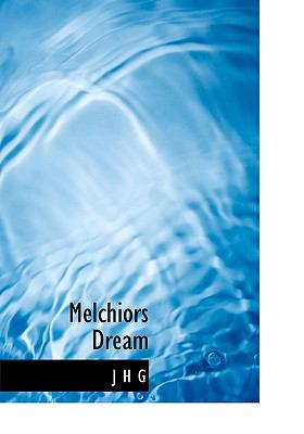 Melchiors Dream N/A 9781115062534 Front Cover