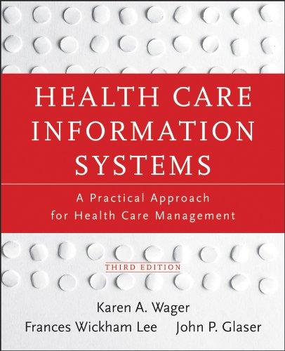 Health Care Information Systems A Practical Approach for Health Care Management 3rd 2013 9781118173534 Front Cover