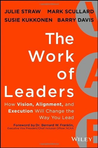 Work of Leaders How Vision, Alignment, and Execution Will Change the Way You Lead  2013 edition cover