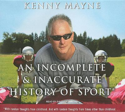 An Incomplete and Inaccurate History of Sport: Library Edition  2008 9781400137534 Front Cover