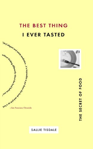 Best Thing I Ever Tasted The Secret of Food N/A 9781573228534 Front Cover