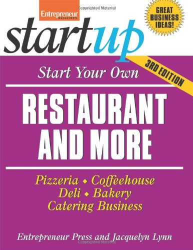 Start Your Own Restaurant Business and More Pizzeria, Coffeehouse, Deli, Bakery, Catering Business 3rd 2010 9781599183534 Front Cover