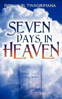 Seven Days in Heaven N/A 9781933899534 Front Cover