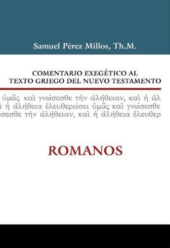 Comentario Exeg�tico Al Texto Griego del Nuevo Testamento - Romanos   2011 9788482675534 Front Cover