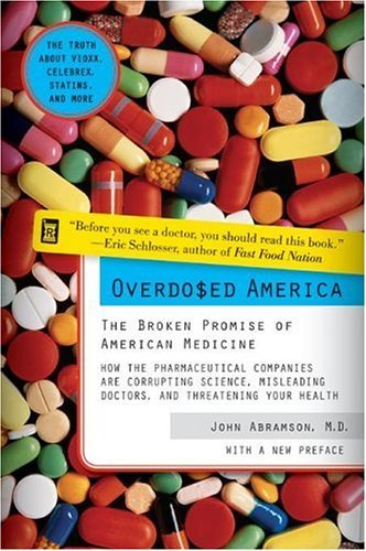 Overdosed America The Broken Promise of American Medicine N/A 9780060568535 Front Cover