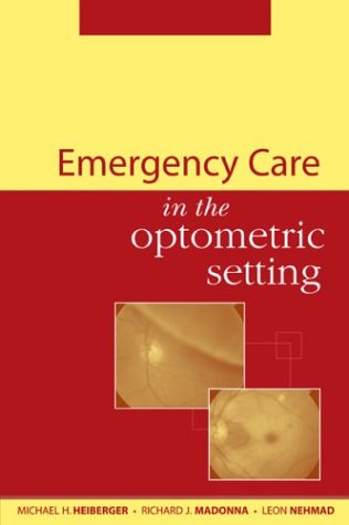 Emergency Care in the Optometric Setting   2004 9780071375535 Front Cover